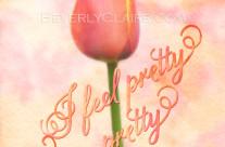 I Feel Pretty Oh So Pretty Orange Tulip with Watercolor Texture